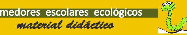 Comedores escolares ecológicos. Material didáctico