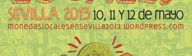 Encuentro de Monedas Locales - Sevilla 10, 11 y 12 de Mayo 2013